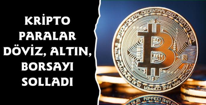 Kripto Paralar Döviz, Altın ve Borsayı Solladı