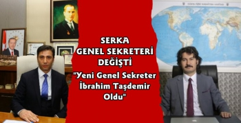 SERKA Genel Sekreteri İbrahim Taşdemir Oldu