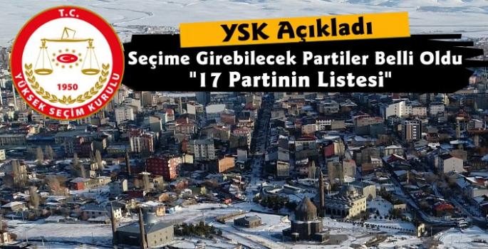 YSK Seçime Girebilecek 17 Partiyi Açıkladı