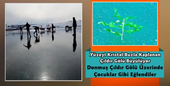 Yüzeyi Cam Buzla Kaplanan Çıldır Gölü Üzerinde Çocuklar Gibi Eğlendiler